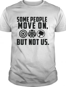Some people move on but not Captain America Iron Man Thor t-shirt