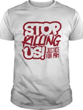 Stop killing us justice for pam t-shirt