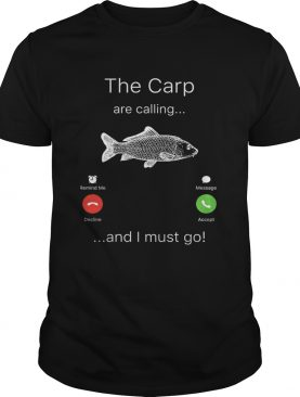 The Carp are calling and I must go t-shirt