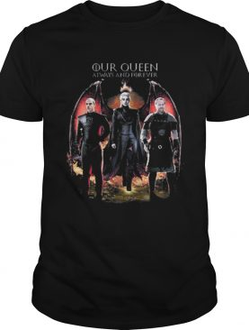 Top Daenerys Targaryen our queen always and forever t-shirt