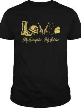US Army love my daughter my soldier t-shirt