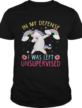 Unicorn in my defense I was left unsupervised dunkin donuts t-shirt
