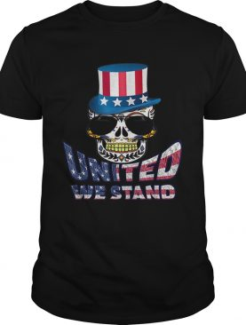 United We Stand Uncle Sam Hat Sugar Skull 4th Of July t-shirt