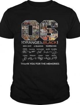 06 Orange Is the New Black 2013 2019 6 seasons 78 episodes signature thank you for the memories t-shirt