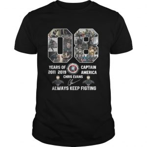 08 years of Captain America 2011 2019 Chris Evans signature always keep fighting Unisex shirt