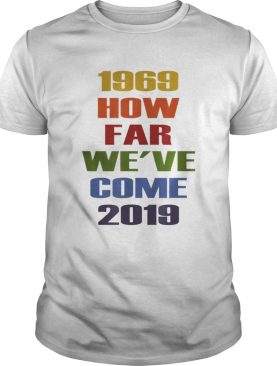 50th Lgbt Pride Nyc Celebration How Far We'Ve Come t-shirt