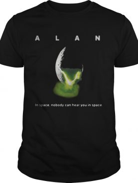 Alan in space nobody can hear you in space t-shirts