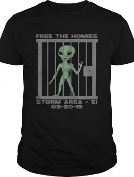 Alien free the homies Storm Area 51 092019 shirt