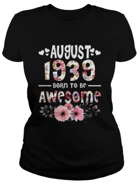 August 1939 Awesome 80Th Birthday Flower Girl t-shirt