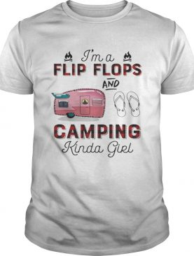 Awesome Im a flip flop and camping Kinda girl shirt