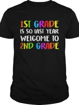 Back To Shool 1st Grade Is So Fast Year Welcome To 2nd Grade sweater shirt