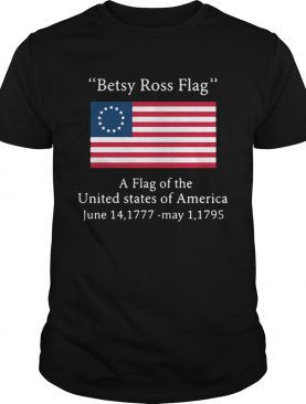 Betsy Ross flag a flag of the United States of America t-shirt