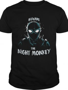 Beware The Night Monkey Spider Man Far From Home shirt