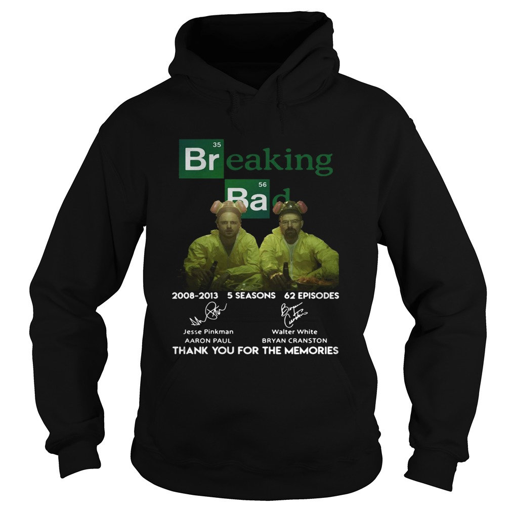 Breaking bad 200820013 5 seasons 62 episodes thank you for the memories Hoodie