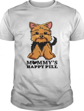 Brown Black Yorkie Mommy's Happy Pill t-shirt