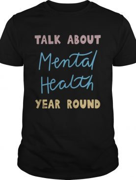 Buddy Project Talk About Mental Health Year Round T-Shirt