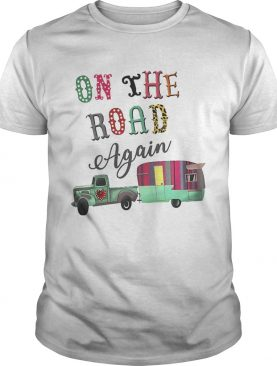 Camping on the road again t-shirt