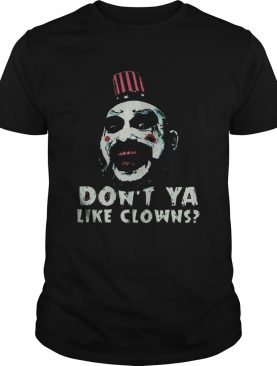 Captain Spaulding Don't Ya Like Clowns T-Shirt
