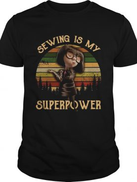 Edna mode sewing is my superpower sunset shirt