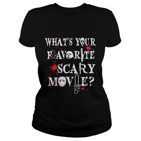 Halloween Ghostface what's your favorite scary movie Ladies shirt