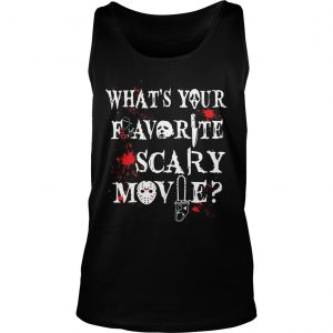 Halloween Ghostface what's your favorite scary movie Tank Top shirt