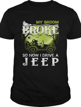 Halloween my broom broke so now I drive a jeep t-shirt