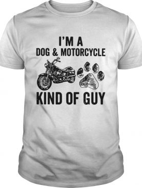 Im a Dog and Motorcycle kind of guy shirt