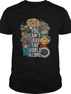Justice League Labradoodle you can't save the world alone t-shirt