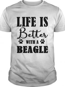 Life Is Better With A Beagle Dog TShirt