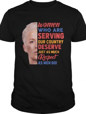 Megan Rapinoe women who are serving out country deserve just as much respect as men do shirt