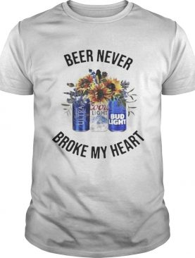 Michelob Ultra Beer never broke my heart Coors Light Bud Light t-shirt