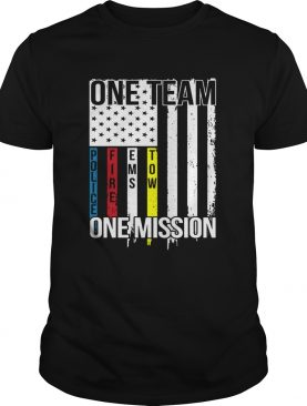 One Team One Mission Police Fire Ems Tow shirt