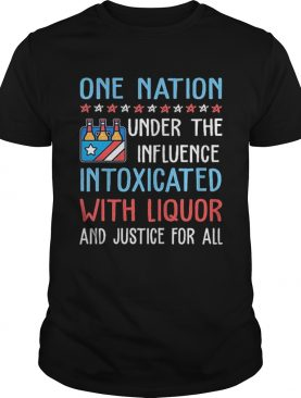 One nation under the influence intoxicated with liquor t-shirt