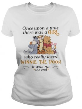 One upon a time there was a girl who really loved Winnie The Pooh t-shirt