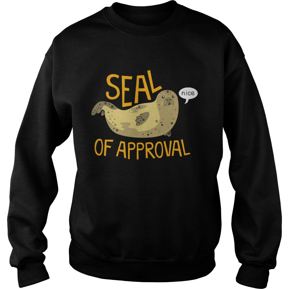Otter seal of approval nice Sweatshirt