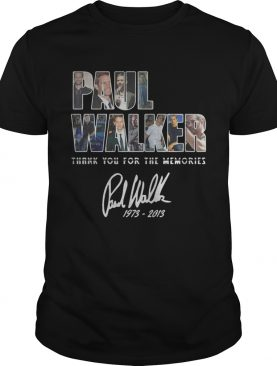 Paul Walker thank you for the memories signature shirt