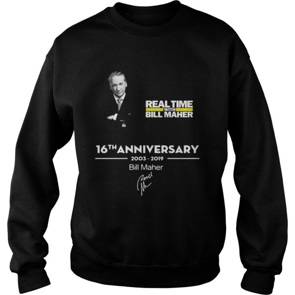 Real time with Bill Maher 16th anniversary 2003 2019 signature Sweat shirt