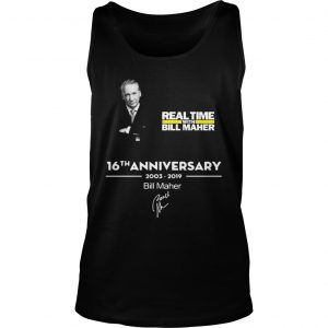 Real time with Bill Maher 16th anniversary 2003 2019 signature Tank Top shirt
