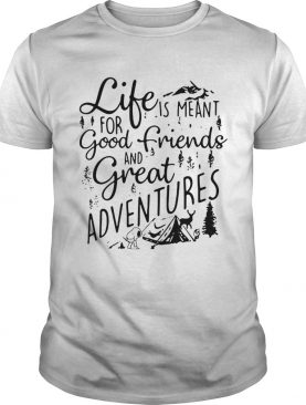 Snoopy camping life is meant for good friends and great adventures t-shirt