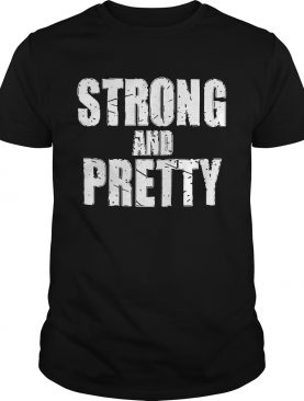 Strong and pretty t-shirt