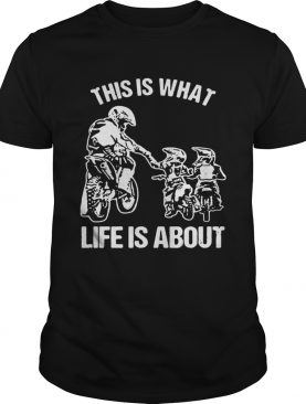 This is what life is a about t-shirt