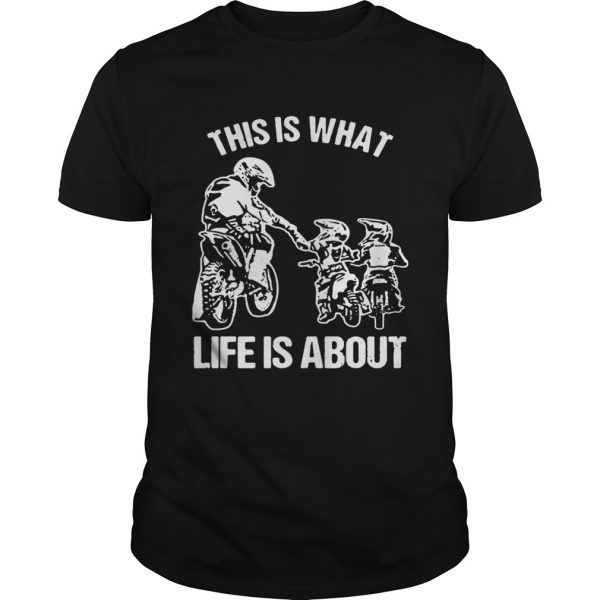 This is what life is a about Unisex shirt