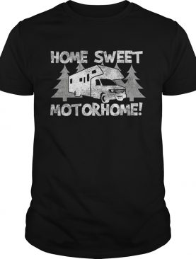 Top Home Sweet Motorhome Trailer Camping Family Summer Camping t-shirt