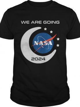 We are going NASA 2024 t-shirts