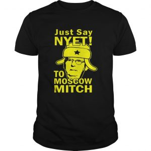 1565182597Awesome Just Say Nyet To Moscow Mitch McConnell 2020 Kentucky  Unisex
