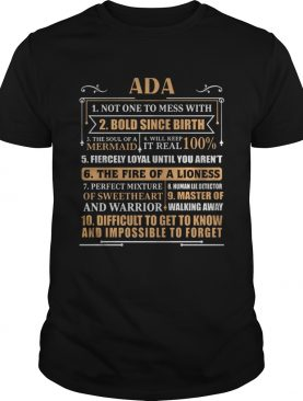 Ada Not One To Mess With Bold Since Birth The Soul Of A Mermaid Shirt
