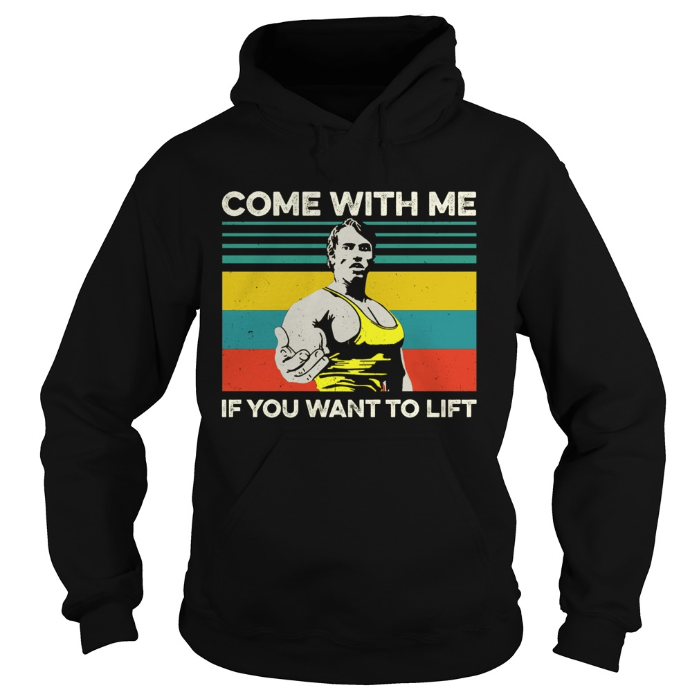 Arnold Schwarzenegger Come with me If you want to lift vintage Hoodie