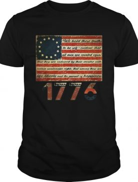 Awesome Betsy Ross Flag Life Liberty and Pursuit of Happiness 1776 shirt