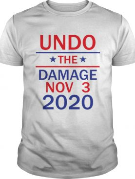Awesome Undo the damage nov 3 2020 shirt