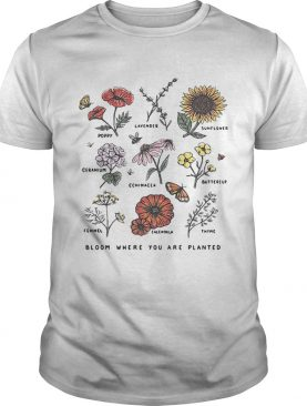 Bloom where youre planted botanical flower T-shirt